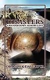 Disasters, Akim K. Dasgupta, 1847481728