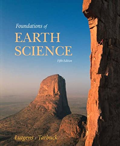 Foundations of Earth Science (5th Edition) (Tarbuck Earth Science)