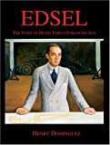 Edsel: The Story of Henry Ford's Forgotten Son [R-239]
