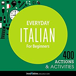 Everyday Italian for Beginners - 400 Actions & Activities