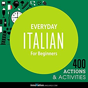 Everyday Italian for Beginners - 400 Actions & Activities Hörbuch