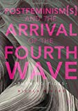 img - for Postfeminism(s) and the Arrival of the Fourth Wave: Turning Tides book / textbook / text book