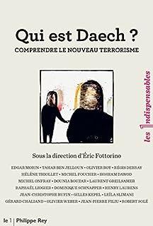 Qui est Daech ? : comprendre le nouveau terrorisme, Fottorino, Éric