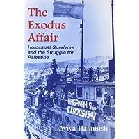 The Exodus Affair: Holocaust Survivors and the Struggle for Palestine