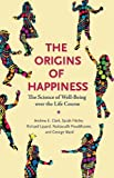img - for The Origins of Happiness: The Science of Well-Being over the Life Course book / textbook / text book