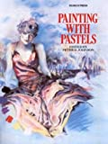 Painting with Pastels, Peter D. Johnson, 0855327405