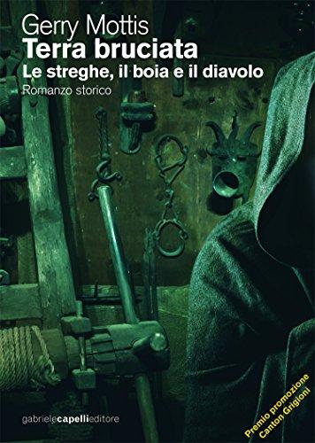 Terra bruciata: Le streghe, il boia e il diavolo (Italian Edition)