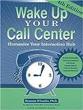 Wake up Your Call Center, Rosanne D'Ausilio, 1557533873