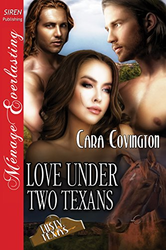 [Love Under Two Texans [The Lusty, Texas Collection] (Siren Publishing Menage Everlasting) (The Lusty, Texas Series Book 29)] (Covington Collection)