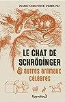 Le chat de Schrödinger et autres animaux célèbres par Deprund