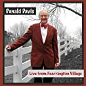 Donald Davis Live from Fearrington Village Speech by Donald Davis Narrated by Donald Davis