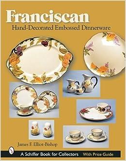 Franciscan Hand-decorated Embossed Dinnerware: James F. Elliot ...