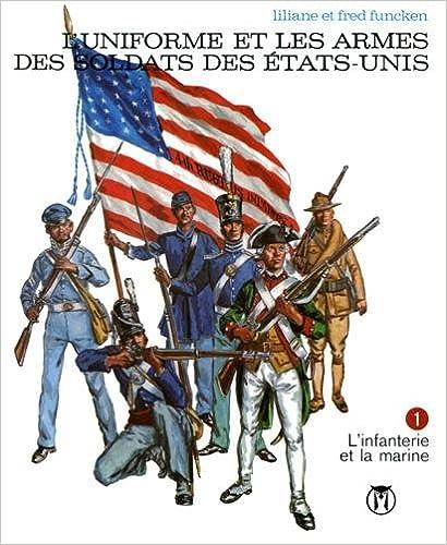 Livre L'Uniforme et les Armes des Soldats des Etats Unis T.1 pdf epub