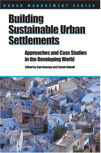 Download Building Sustainable Urban Settlements (By 2015 more than half the world's population will be living in towns and cities. This Series focuses on the ... students concerned with urban management.) pdf epub