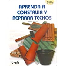 Aprenda a construir y reparar techos / Learn to build and repair roofs (Spanish Edition