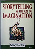 Storytelling and the Art of Imagination, Mellon, Nancy, 1852303395