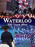 Waterloo: 200 Years After