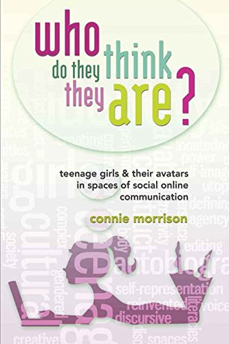 Who Do They Think They Are?: Teenage Girls and Their Avatars in Spaces of Social Online Communication (New Literacies and Digital Epistemologies)