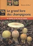 grand livre des champignons du  Québec et de l'est du Canada (Le)