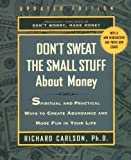 Don't Sweat the Small Stuff about Money, Richard Carlson, 0786886374