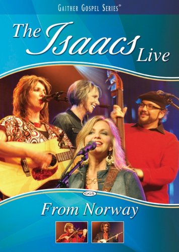 Gaither Gospel Series: The Isaacs Live From Norway