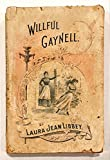 img - for Willful Gaynell or The Little Beauty of the Passaic Cotton Mills book / textbook / text book