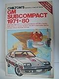 Chilton's Gm Subcompact 1971-80: Chevrolet Vega 1971-77, Chevrolet Monza 1975-80, Pontiac Astre 1975-77, Pontiac Sunbird 1975-80, Oldsmobile Starfire 1975-80, (Chilton's Repair & Tune-Up Guides)