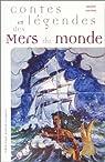 Contes et Légendes des mers du monde par Lacotte