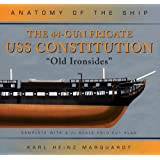 """The 44-Gun Frigate USS Constitution, """"Old Ironsides"""" (Anatomy of the Ship)"""