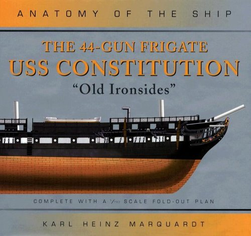 Download The 44-Gun Frigate USS Constitution: 'Old Ironsides' (Anatomy of the Ship) pdf