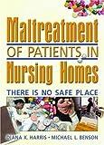 Maltreatment of Patients in Nursing Homes, Diana K. Harris, 0789023261