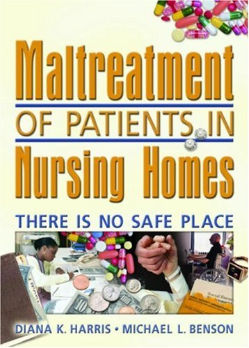 Maltreatment of Patients in Nursing Homes: There Is No Safe Place (Haworth Pastoral Press Religion and Mental Health)
