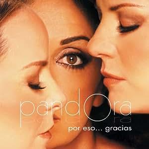 Pandora - Por Eso Gracias - Amazon.com Music