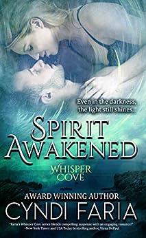 Spirit Awakened: Prequel to Spirit Released (Whisper Cove) by [Faria, Cyndi]