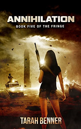 Annihilation (The Fringe Book 5) by [Benner, Tarah]