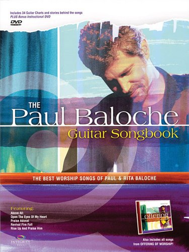 The Paul Baloche Guitar Songbook: The Best Worship Songs of Paul and Rita Baloche ebook