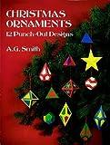 Christmas Ornaments, A. G. Smith, 0486276236