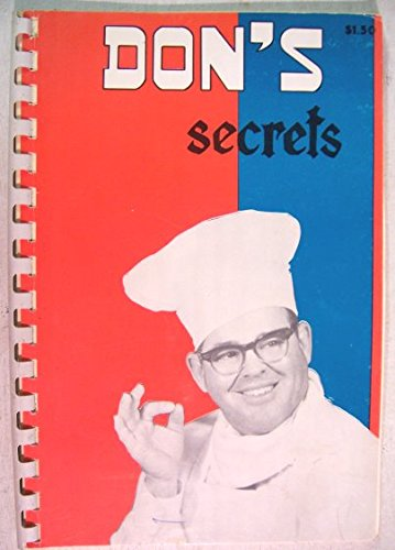 Don's Secrets, Makes a Perfect Gift, Send One Today : Recipes from Don Landry