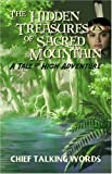 The Hidden Treasures of Sacred Mountain, Chief Talking Words, 1424135109