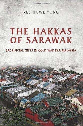 The Hakkas of Sarawak: Sacrificial Gifts in Cold War Era Malaysia (Anthropological Horizons)