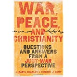 War, Peace, and Christianity: Questions and Answers from a Just-War Perspective