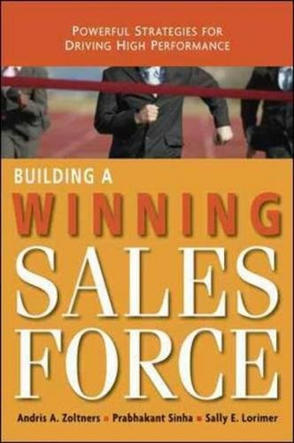 Building a Winning Sales Force: Poweful Strategies for Driving High Performance