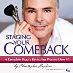 Staging Your Comeback: A Complete Beauty Revival for Women over 45 | Christopher Hopkins