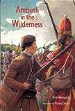 Ambush in the Wilderness (Adventures in America)