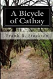 A Bicycle of Cathay, Frank R. Stockton, 1499563906
