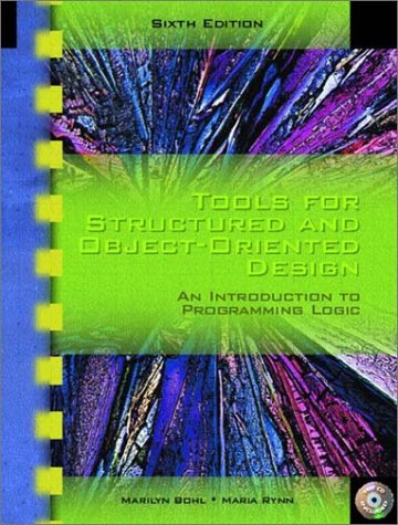 Tools for Structured and Object-Oriented Design: An Introduction to Programming Logic, Sixth Edition