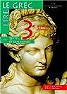 Lire le grec, 3e. Edition 1998, intégrale par André