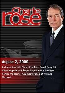 Charlie Rose with Nancy Franklin, David Remnick, Adam Gopnik, Roger Angell; William Maxwell (August 2, 2000)