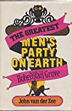 The Greatest Men's Party on Earth: Inside the Bohemian Grove