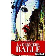 LA DERNIÈRE BALLE (French Edition)
